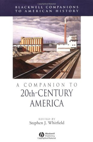 A Companion to 20th-Century America (Wiley Blackwell Companions to American History)