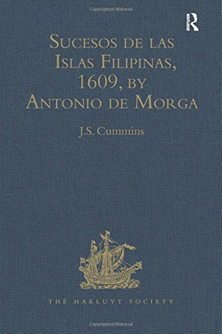 Sucesos de las Islas Filipinas, 1609, by Antonio de Morga (Hakluyt Society, Second Series)