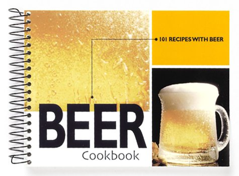 Beer Cookbook: 101 Recipes with Beer