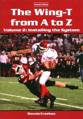 The Wing-T From A To Z: Vol. 2: Installing The System
