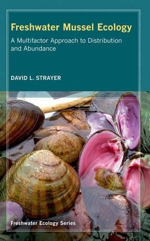 Freshwater Mussel Ecology: A Multifactor Approach to Distribution and Abundance (Freshwater Ecology Series)