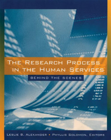 The Research Process in the Human Services: Behind the Scenes (Social Work Research Methods / Writing / Evaluation)