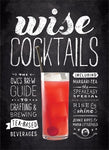 Wise Cocktails: The Owl's Brew Guide to Crafting & Brewing Tea-Based Beverages