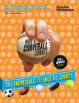Popular Mechanics Why a Curveball Curves: New & Improved Edition: The Incredible Science of Sports