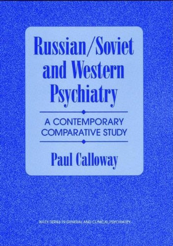 Russian/Soviet and Western Psychiatry: A Contemporary Comparative Study (Wiley Series in General and Clinical Psychiatry)