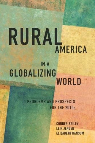 Rural America in a Globalizing World: Problems and Prospects for the 2010's (Rural Studies)