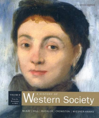 A History of Western Society Volume B From the Renaissance to 1815 (Chapters 12-21)