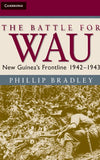 The Battle for Wau: New Guinea's Frontline 1942-1943 (Australian Army History Series)