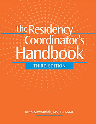 The Residency Coordinator's Handbook, Third Edition