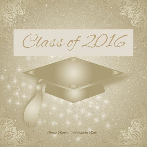 Class of 2016: 200 Page Guest Book; Graduation Guest Book in al; Graduation Party Supplies in Ki; Graduation Party Supplies in al; Graduation Party ... Decorations in al; Class of 2016 Gifts in al