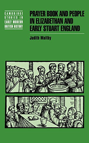 Prayer Book and People in Elizabethan and Early Stuart England (Cambridge Studies in Early Modern British History)