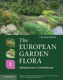 The European Garden Flora Flowering Plants: A Manual for the Identification of Plants Cultivated in Europe, Both Out-of-Doors and Under Glass (Volume 1)