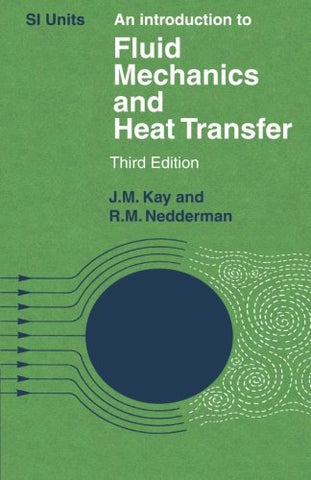 An Introduction to Fluid Mechanics and Heat Transfer: With Applications in Chemical and Mechanical Process Engineering