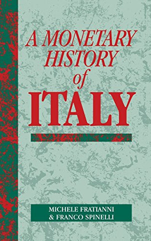 A Monetary History of Italy (Studies in Macroeconomic History)
