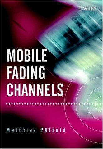 Mobile Fading Channels: Modelling, Analysis, & Simulation