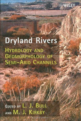 Dryland Rivers: Hydrology and Geomorphology of Semi-arid Channels
