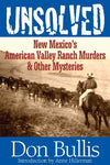 Unsolved: New Mexico's American Valley Ranch Murders & Other Mysteries