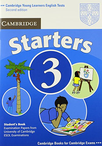 Cambridge Young Learners English Tests Starters 3 Student's Book: Examination Papers from the University of Cambridge ESOL Examinations