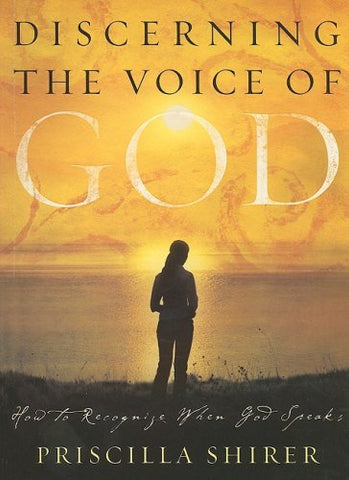 Discerning The Voice Of God: How To Recognize When God Speaks (Bible Study Book)