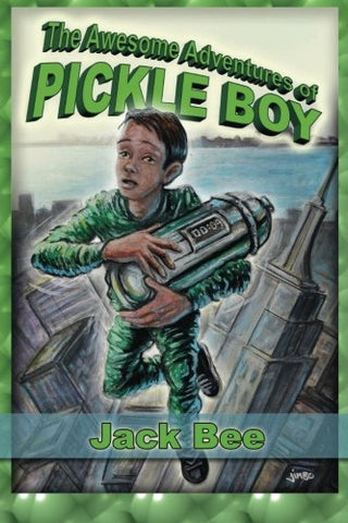 The Awesome Adventures of Pickle Boy: Book One (Volume 1)