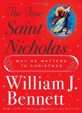 The True Saint Nicholas: Why He Matters To Christmas