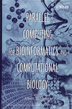 Parallel Computing for Bioinformatics and Computational Biology: Models, Enabling Technologies, and Case Studies (Wiley Series on Parallel and Distributed Computing)