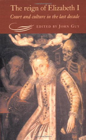 The Reign of Elizabeth I: Court and Culture in the Last Decade