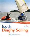 Teach Dinghy Sailing: Learn to Communicate Effectively & Get Your Students Sailing! (Wiley Nautical)