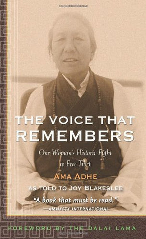The Voice that Remembers: A Tibetan Woman's Inspiring Story of Survival
