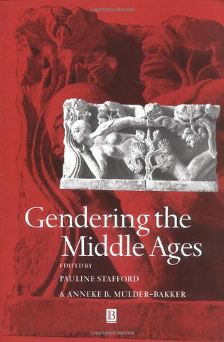 Gendering the Middle Ages: A Gender and History Special Issue