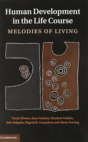 Human Development in the Life Course: Melodies of Living