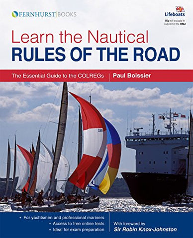 Learn the Nautical Rules of the Road: An Expert Guide to the COLREGs for all Yachtsmen and Mariners (Lifeboats)