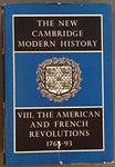 The New Cambridge Modern History, Vol. 8: The American and French Revolutions, 1763-93