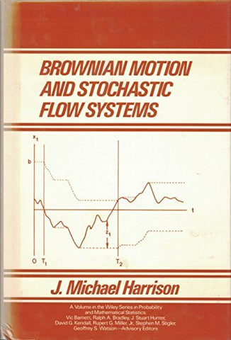 Brownian Motion and Stochastic Flow Systems (Wiley Series in Probability and Statistics)