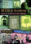 The Uses of Decoration: Essays in the Architectural Everyday