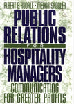 Public Relations for Hospitality Managers: Communicating for Greater Profits