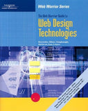 The Web Warrior Guide to Web Design Technologies (Web Warrior Series)