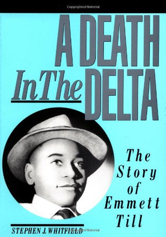 A Death in the Delta: The Story of Emmett Till