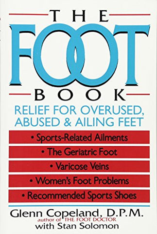 The Foot Book: Relief for Overused, Abused & Ailing Feet