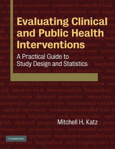 Evaluating Clinical and Public Health Interventions: A Practical Guide to Study Design and Statistics