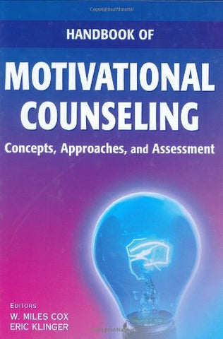 Handbook of Motivational Counseling: Concepts, Approaches, and Assessment