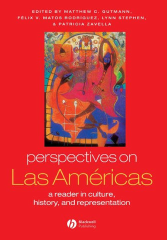 Perspectives on Las Americas: A Reader in Culture, History, and Representation (Global Perspectives)
