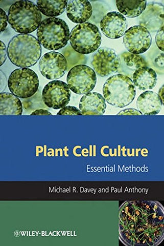 Plant Cell Culture: Essential Methods