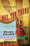 The Autobiography of Mrs. Tom Thumb: A Novel (Random House Reader's Circle)