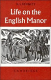 Life on the English Manor: A Study of Peasant Conditions 1150-1400 (Cambridge Studies in Medieval Life and Thought: Fourth Series)