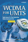 WCDMA for UMTS: Radio Access for Third Generation Mobile Communications, 3rd Ed.