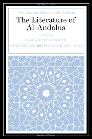 The Literature of Al-Andalus (The Cambridge History of Arabic Literature)