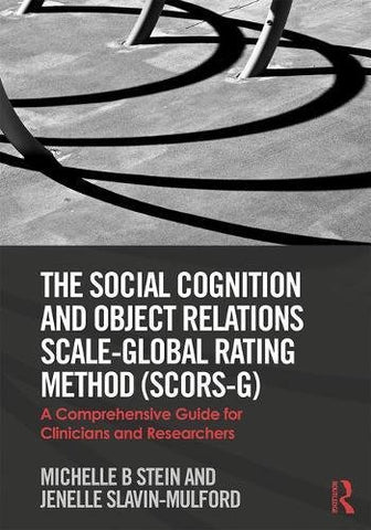 The Social Cognition and Object Relations Scale-Global Rating Method (SCORS-G): A comprehensive guide for clinicians and researchers