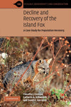 Decline and Recovery of the Island Fox: A Case Study for Population Recovery (Ecology, Biodiversity and Conservation)