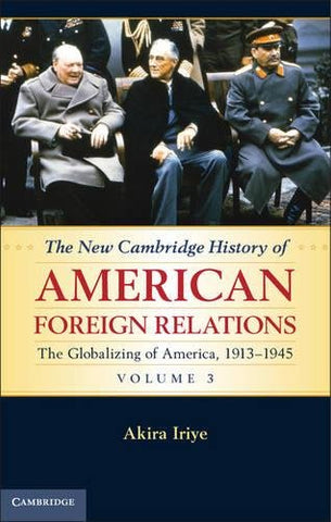 The New Cambridge History of American Foreign Relations (Volume 3)